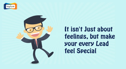 It isn't Just about feelings, but make your every Lead feel Special copy