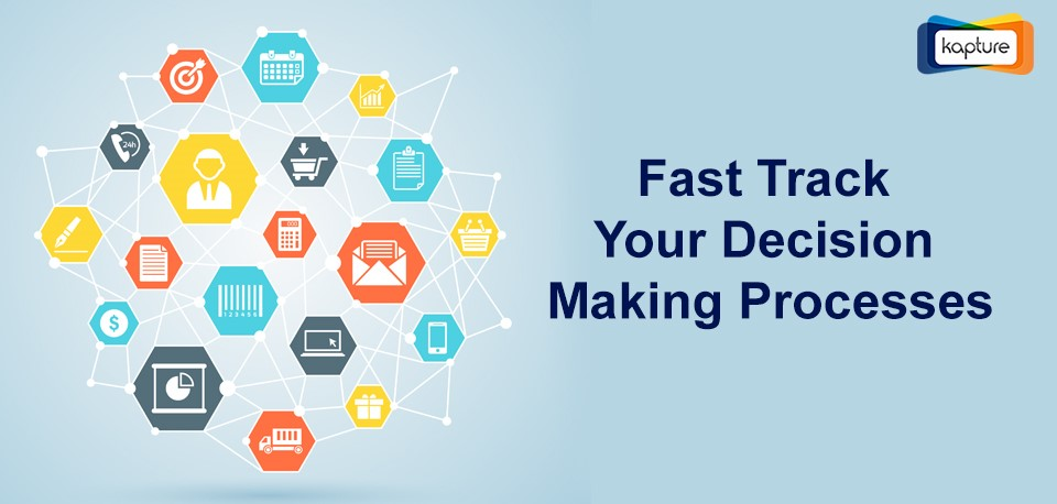 7 ways CRM helps you fast track your decision making processes