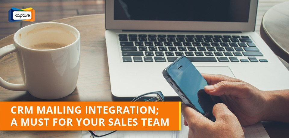 CRM Mailing integration: 5 Reasons for sales team to advocate CRM mailing?