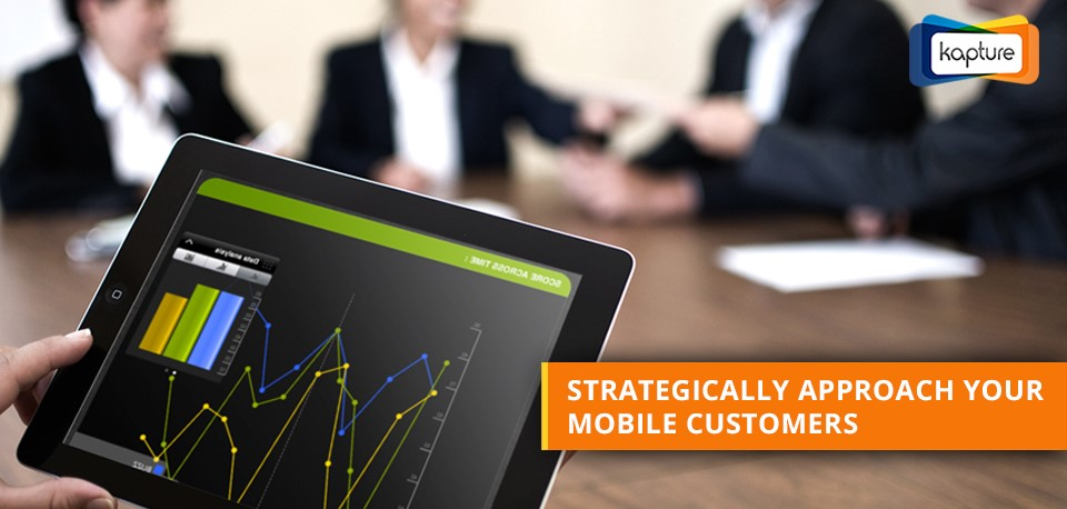 3 Key Strategic Advantages of Approaching Mobile Customers