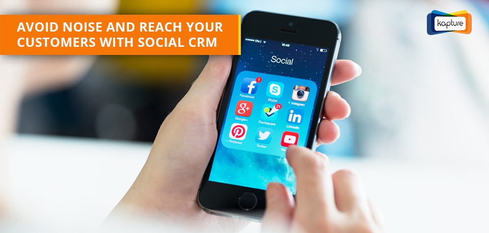 How social CRM helps you avoid noise and reach your Customers?