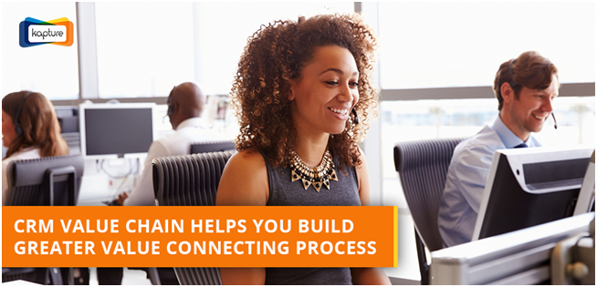 How connecting processes can build a greater CRM value chain