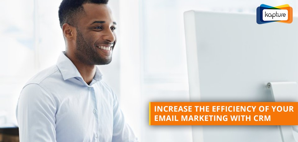 How to integrate and streamline your email marketing strategies with CRM