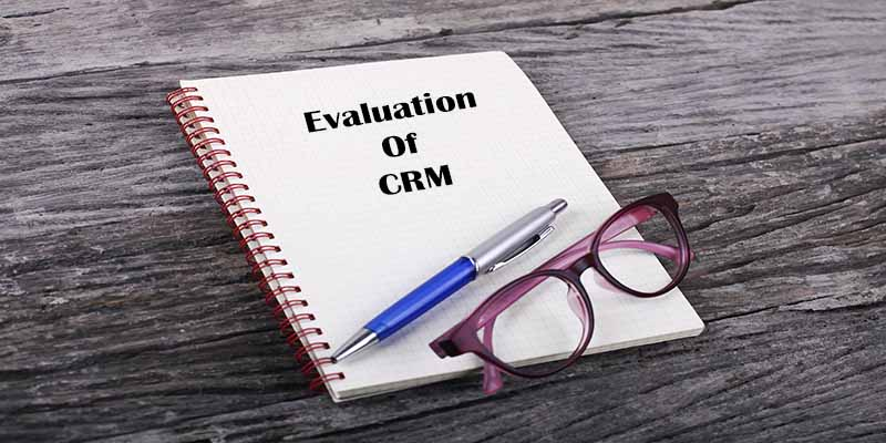 Evaluation Of CRM