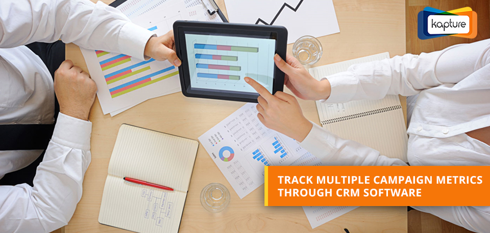 Track multiple campaign metrics through CRM software