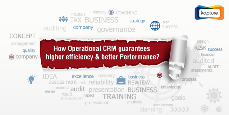 How operational CRM guarantees higher efficiency and better Performance