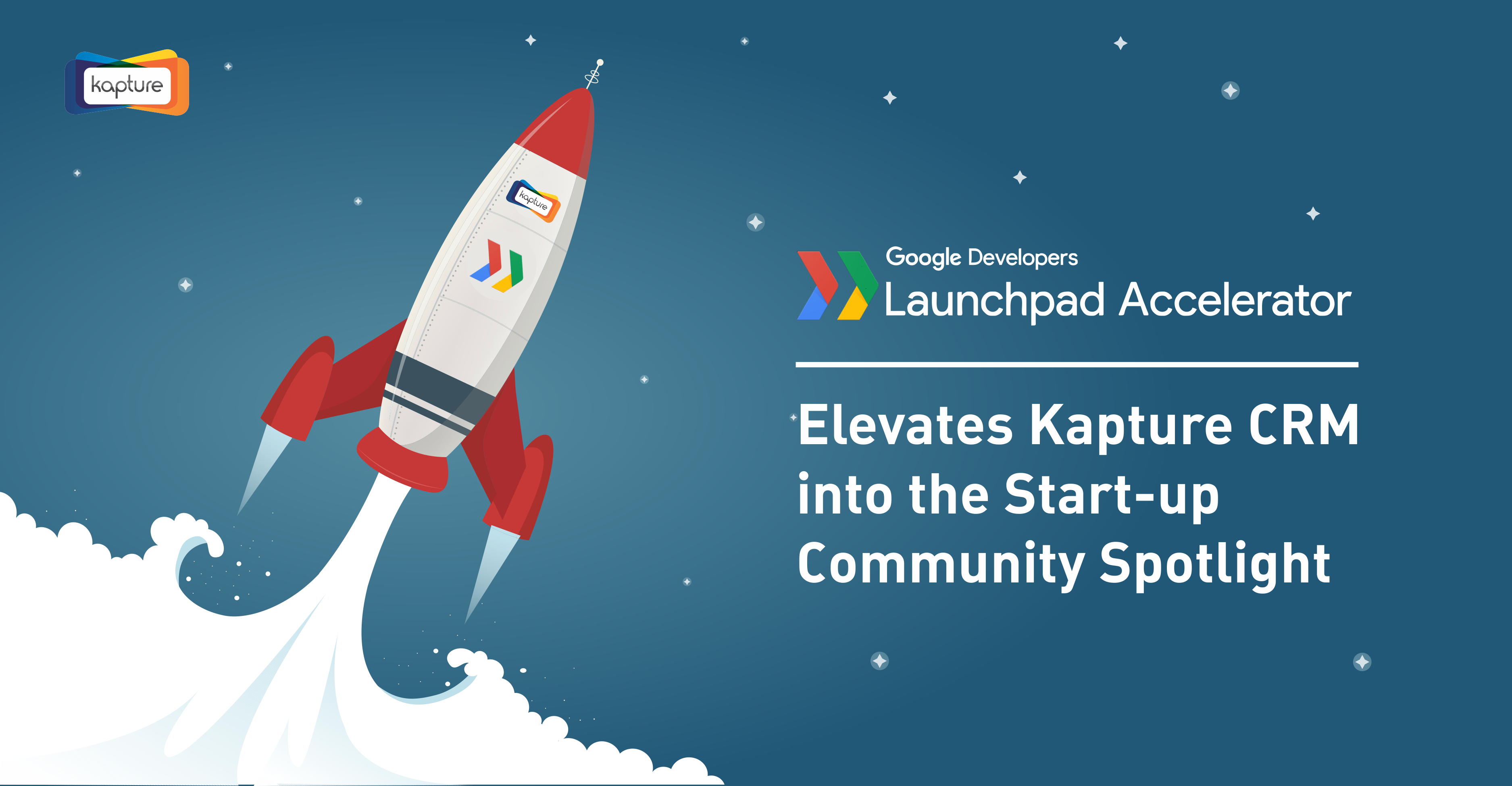 Google LaunchPad Accelerator programme Elevates Kapture CRM into the Start-up Community Spotlight