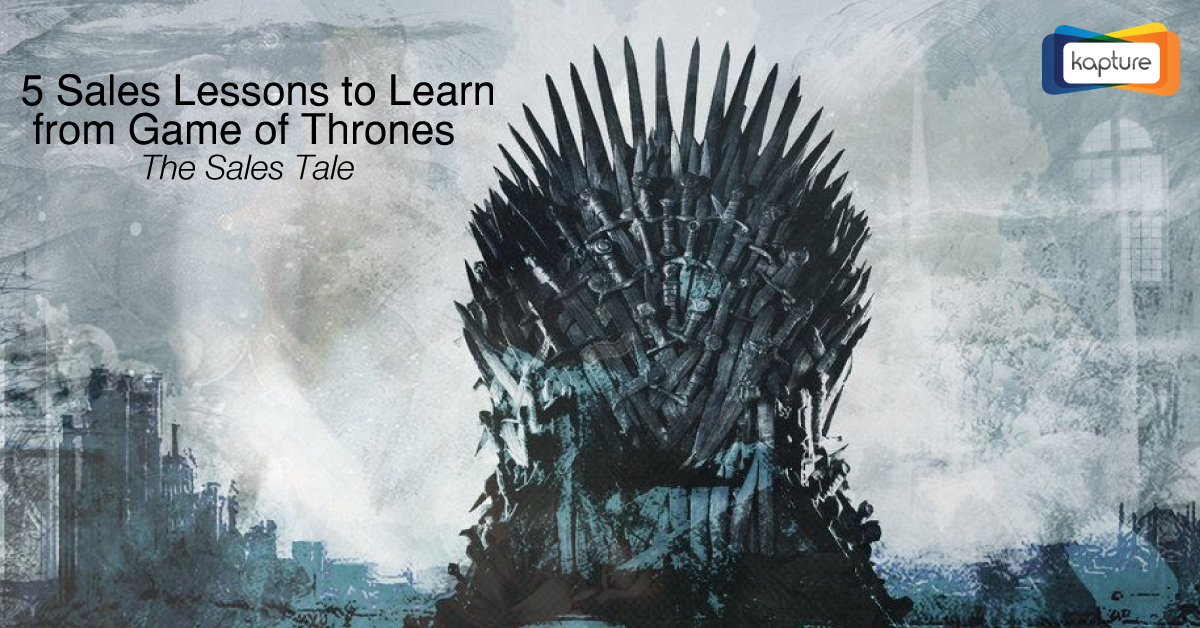 5 Sales Lessons to Learn from Game of Thrones: The Sales Tale