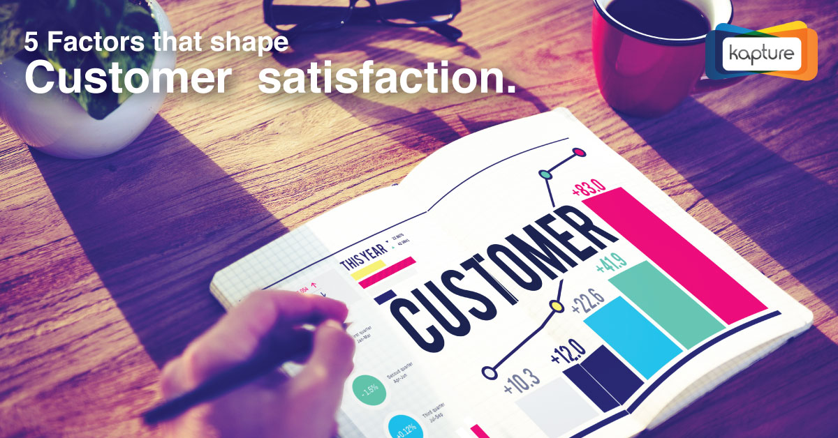 5 Factors that shape Customer Satisfaction