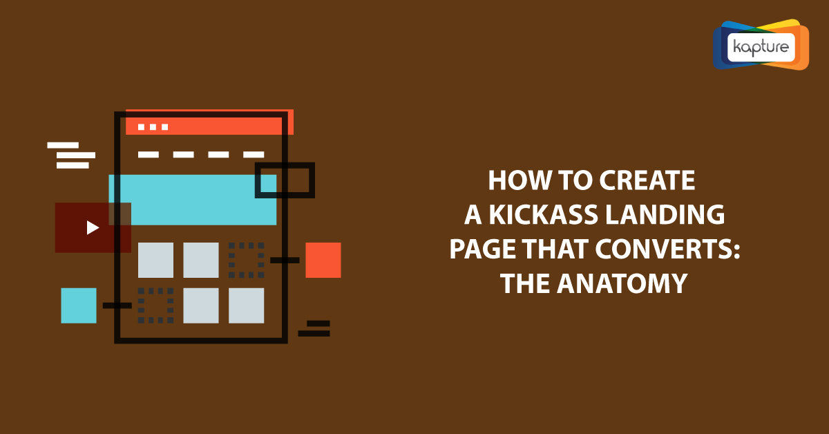 How to Create a Kickass Landing Page that Converts: The Anatomy