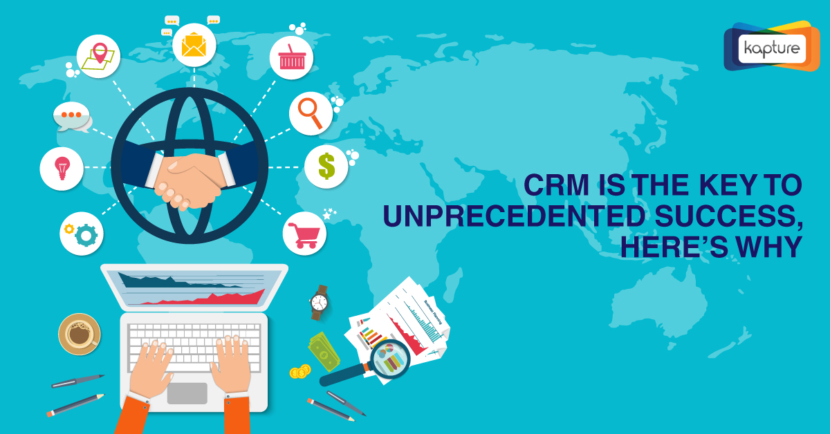 CRM is the key to unprecedented success, here's why