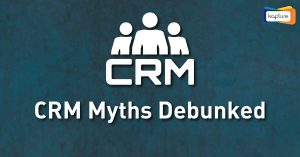 CRM Myths Debunked [ INFOGRAPHIC ]