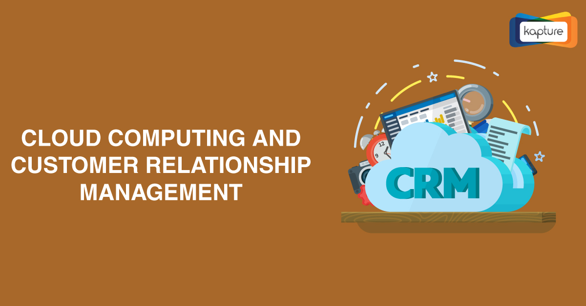 Cloud Computing And Customer Relationship Management(CRM)