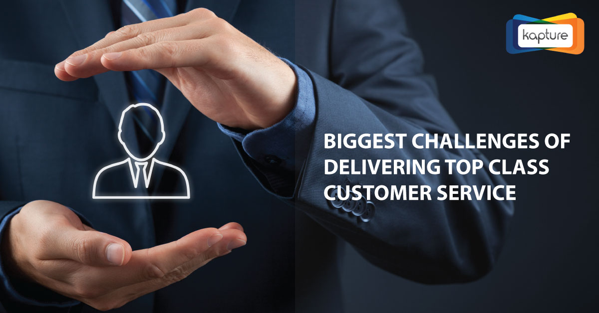 Biggest Challenges in Delivering Top Class Customer Service