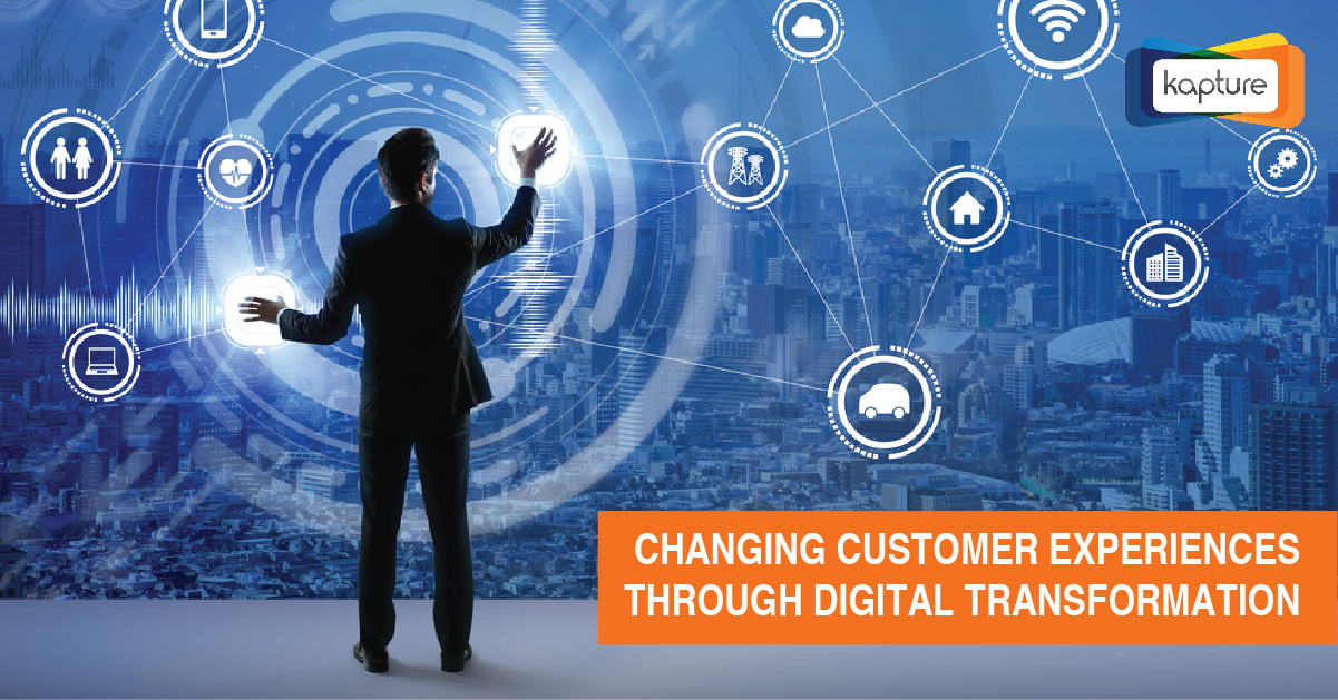 Changing Customer Experiences Through Digital Transformation