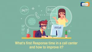 What's First Response Time in a Call Center and How To Improve It?