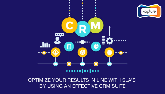 Optimize your Results In Line With SLA's By Using an Effective CRM Suite