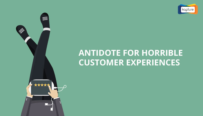 Horrible Customer Experiences? Here is the Antidote