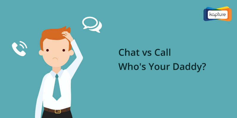 Chat vs. Call – Who's Your Daddy?