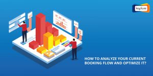 How to analyze your current booking flow and optimize it