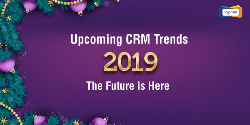 CRM Trends te zoeken in 2019 [infographic]