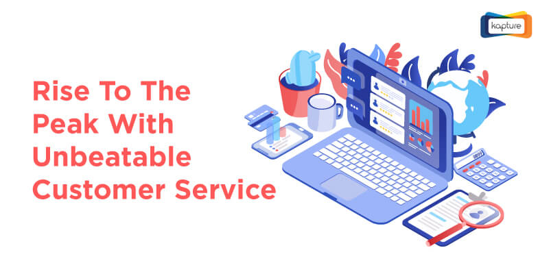 Rise to Peak with Unbeatable Customer Service [Infographic]
