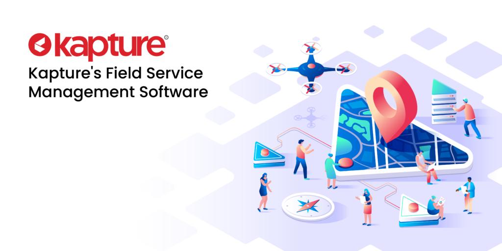Kapture's Field Service Management Software