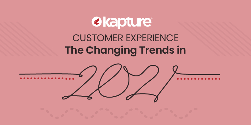 Customer Experience- Changing trends in 2021
