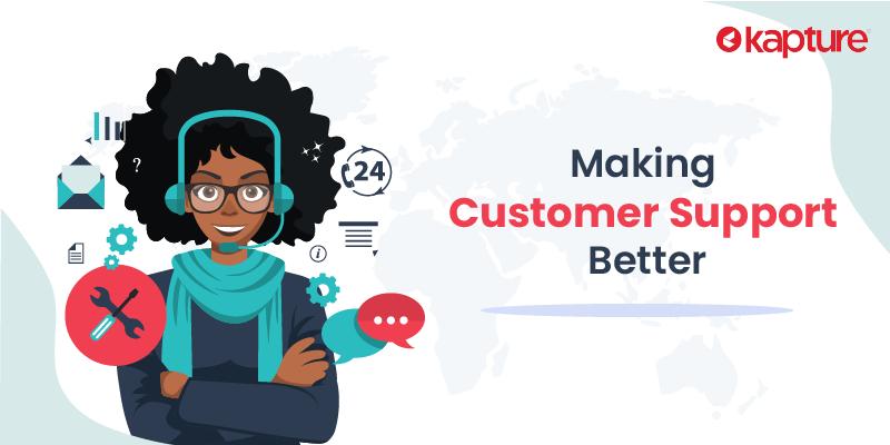 Making customer support better
