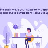 Customer Support Operations Move to Work From Home Setup