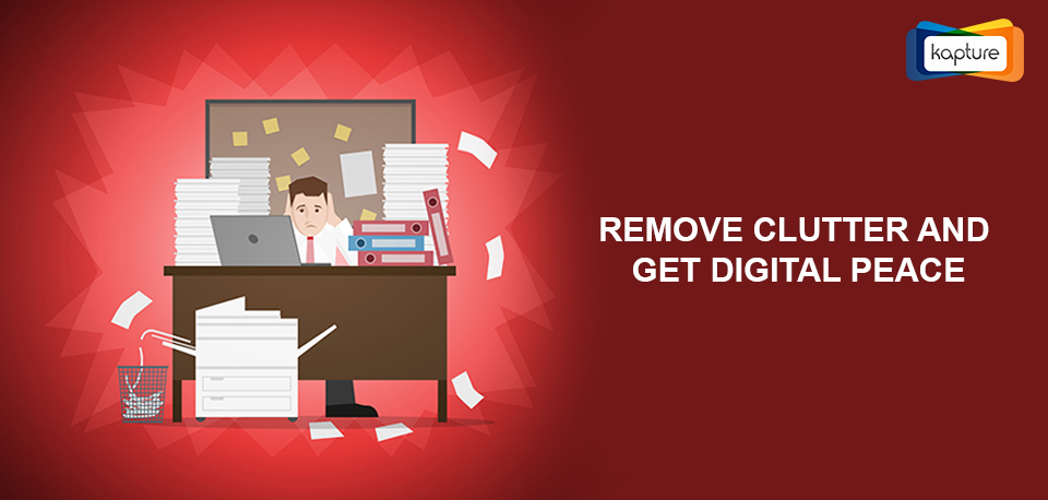 removing digital clutter Kapture CRM