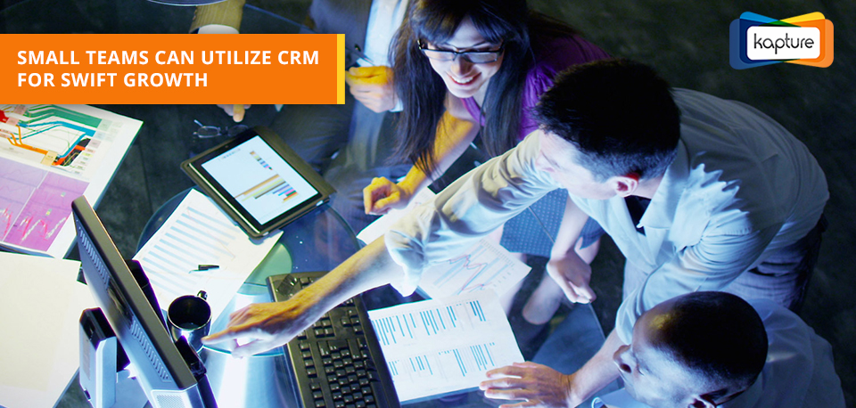 CRM for small teams & Five facts that you would be thankful to know