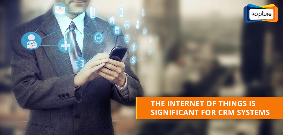 How is IoT significant for CRM centric systems