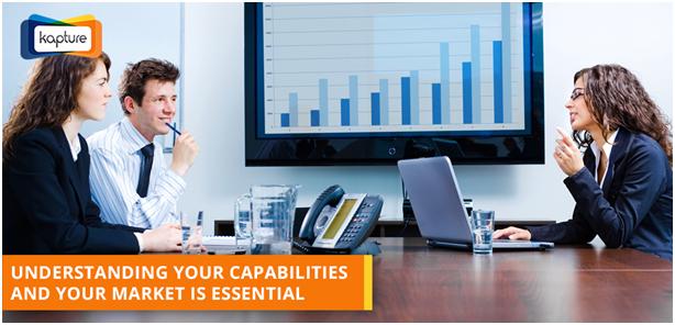 Understanding capabilities and market is essentials