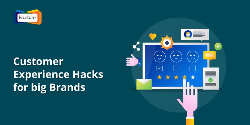 Customer Experience Hacks for Big Brands