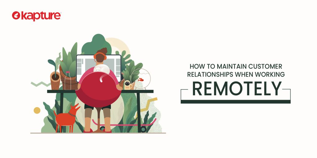 Mainining Customer relationships when working remotely