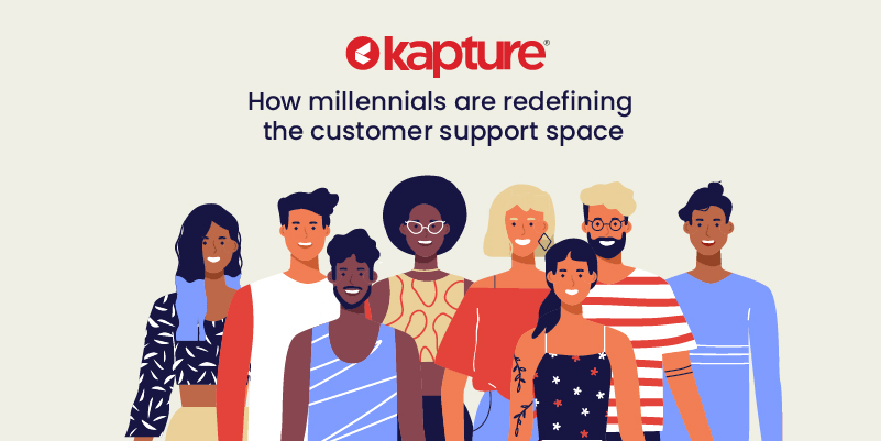 How Millennials are redefining the customer support space