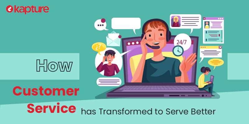 How customer service has transformed to serve better