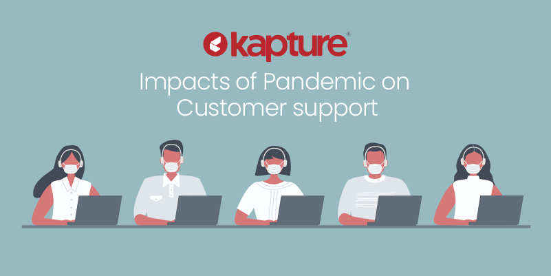 Impacts of the Pandemic on Customer Support